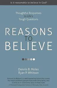 Reasons Believe Thoughtful Responses Life's Tough Question by Moles Dennis B