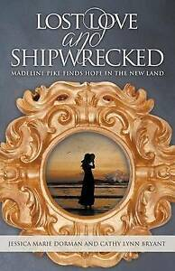 NEW Lost Love and Shipwrecked: Madeline Pike Finds Hope in the New Land