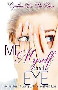 Me Myself Eye Realities Living Prosthetic Eye by Lee De Boer Cynthia -Paperback