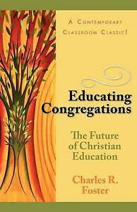 Educating Congregations: The Future of Christian Education-ExLibrary