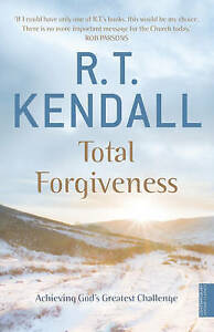 Total-Forgiveness-Achieving-God-039-s-Greatest-Challenge-by-R-T-Kendall