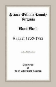 NEW Prince William County, Virginia Bond Book, August 1753-1782