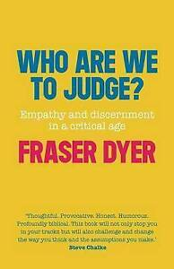 Dyer  Fraser-Who Are We To Judge  BOOK NEW