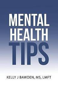 Mental Health Tips by Bawden MS Lmft, Kelly J. -Paperback