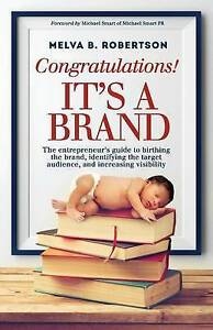 Congratulations! It's Brand Entrepreneur's Guide Birth by Robertson Melva B