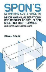 Spon's Estimating Costs Guide to Minor Works, Alterations and Repairs to Fire, F