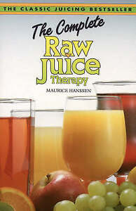 The-Complete-Raw-Juice-Therapy-Good-Condition-Book-Hanssen-Maurice-ISBN-9780