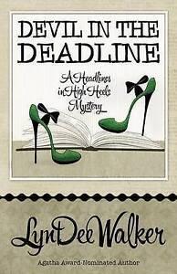 Devil in the Deadline by Walker, Lyndee -Paperback