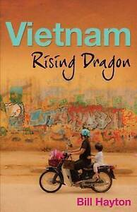 Vietnam � Rising Dragon, Bill Hayton