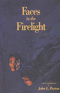 Faces in the Firelight by John L. Peyton (Paperback, 1992)