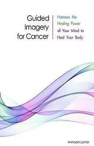 Guided-Imagery-for-Cancer-Harness-Healing-Power-Your-Mind-Heal-Your-Body-by-Lern