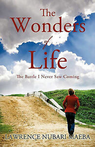The Wonders of Life by Maeba, Lawrence Nubari -Paperback