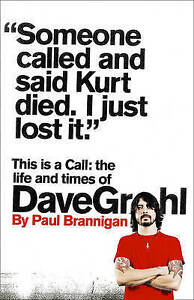 This Is a Call: The Life and Times of Dave Grohl new Nirvana For Fighters music