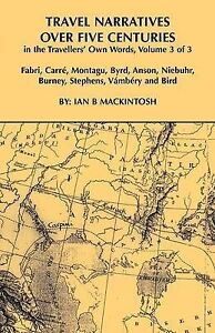 Travel Narratives Over Five Centuries - Volume 3 by Mackintosh, Ian B