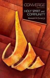 Converge-Bible-Studies-Holy-Spirit-and-Community-by-Carter-Kenneth-H-Jr