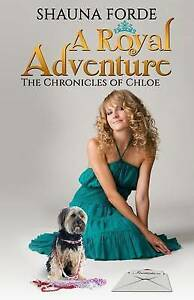 NEW A Royal Adventure (Large Print): The Chronicles of Chloe by Shauna Forde