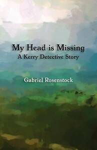 My-Head-Is-Missing-A-Kerry-Detective-Story-by-Rosenstock-Gabriel-Paperback