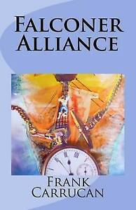 Falconer Alliance: (Infinite Worlds: Book 3) By Carrucan, Frank -Paperback