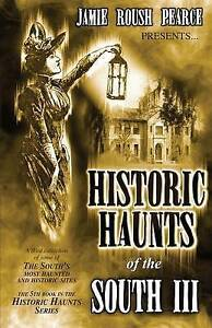Historic Haunts of the South 3 by Pearce, Jamie Roush -Paperback