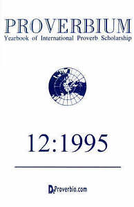 NEW Proverbium: Yearbook of International Proverb Scholarship (No. 12, 1995)