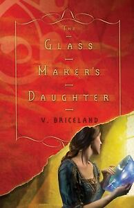The Glass Maker's Daughter (The Cassaforte Chronicles)-ExLibrary