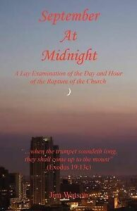 September at Midnight - A Lay Examination of the Day and Hour of  by Watson, Jim