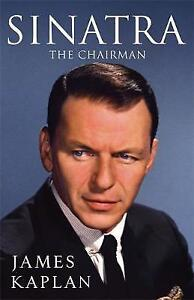 NEW Sinatra: The Chairman by James Kaplan  FREE Postage
