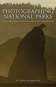 NEW Photographing National Parks by Chris Nicholson