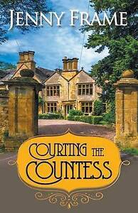 Courting the Countess by Frame, Jenny -Paperback