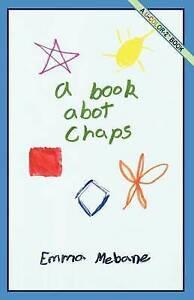 A Book Abot Chaps by Mebane, Emma