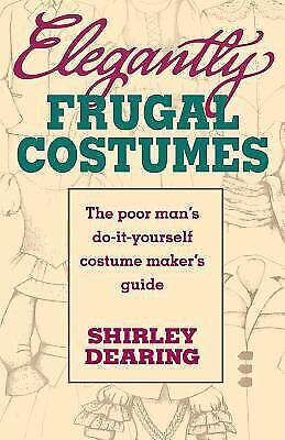 Do It Yourself Costumes For Men (Elegantly Frugal Costumes : The Poor Man's Do-It-Yourself Costume Maker's)