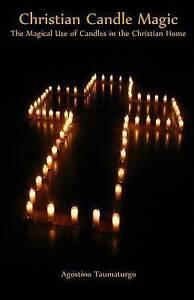 Christian Candle Magic Magical Use Candles in Christi by Taumaturgo Agostino