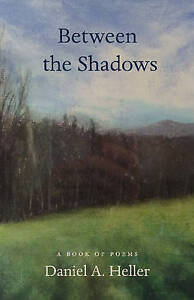 Between the Shadows: A Book of Poems by Heller, Daniel A. | Paperback Book | 978