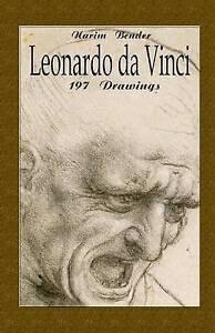 Leonardo da Vinci: 197 Drawings (The Art of Drawing) (Volume 1) by Narim Bender
