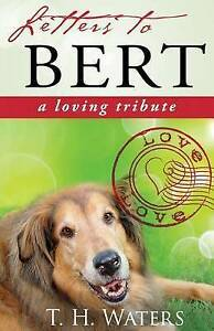 Letters to Bert: A Loving Tribute by Waters, T. H. -Paperback
