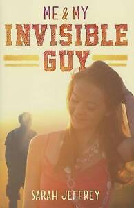 NEW Me & My Invisible Guy by Sarah Jeffrey