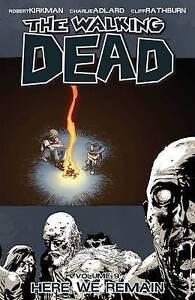 The Walking Dead Volume 9: Here We Remain by Robert Kirkman (Paperback, 2009)