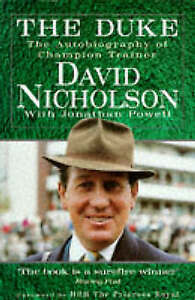 The Duke: The Autobiography of a Champion Trainer, Powell, Jonathan, Nicholson,