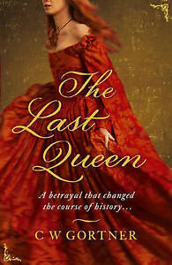 The Last Queen by C.W. Gortner Paperback Book Free Shipping! (L12)