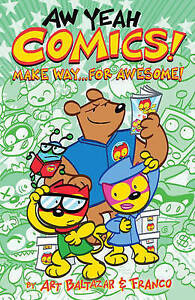 Aw Yeah Comics! Volume 3: Make Way... for Awesome! By Baltazar, Art -Paperback