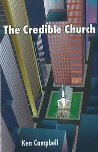 The Credible Church by Ken M. Campbell (Paperback, 1999)