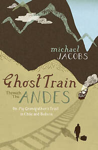 Michael-Jacobs-Ghost-Train-Through-the-Andes-Very-Good-Book