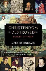 Christendom Destroyed: Europe 1517-1648 by Mark Greengrass (Paperback /...
