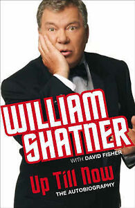 Up Till Now: The Autobiography, Shatner, William Hardback Book