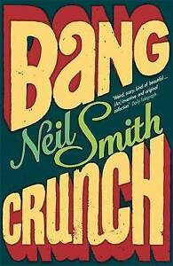 Smith, Neil, Bang Crunch, Very Good Book