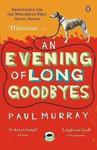 An Evening of Long Goodbyes by Paul Murray (Paperback, 2004)