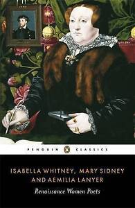 NEW Isabella Whitney, Mary Sidney and Amelia Lanyer: Renaissance Women Poets