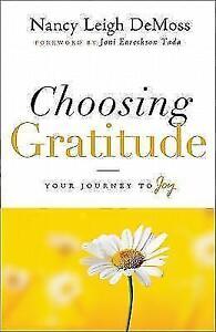 Choosing Gratitude von Nancy Leigh DeMoss (2011, Taschenbuch)