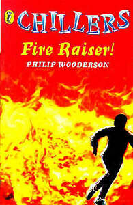Chillers Fire Raiser by Wooderson, Philip