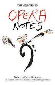 Good, The Times Opera Notes, Thicknesse, Robert, Book